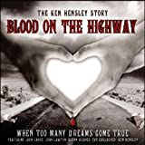 Blood On The Highway by Ken Hensley (2011-02-15)