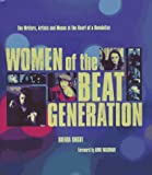 img - for Women of the Beat Generation: The Writers, Artists, and Muses at the Heart of Revolution book / textbook / text book