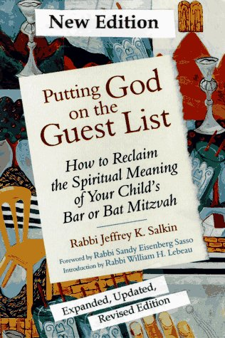 Putting God on the Guest List: How to Reclaim the Spiritual Meaning of Your Child's Bar or Bat Mitzvah, Jeffrey K. Salkin