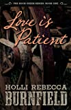 Love is Patient (second edition) (The Rock Creek Series)