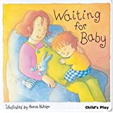 Waiting for Baby (The New Baby)by Annie Kubler