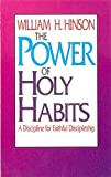 The Power of Holy Habits: A Discipline for Faithful Discipleship