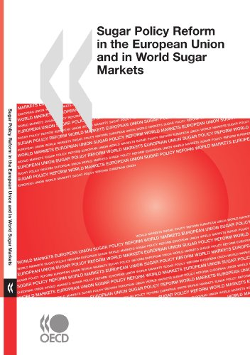 Sugar Policy Reform in the European Union and in World Sugar Markets