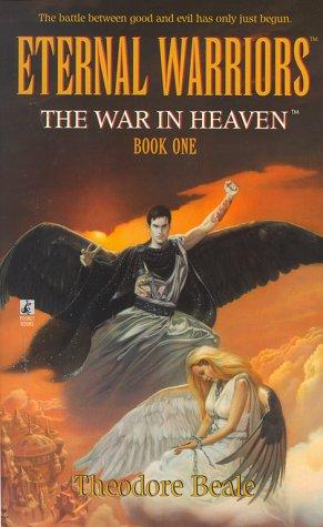 Eternal Warriors: The War in Heaven (Book One)