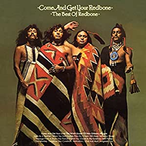 Come And Get Your Redbone (Best Of)