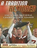 img - for A Tradition Restored: USC'S 2003 Championship Season book / textbook / text book