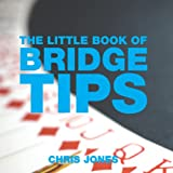 The Little Book of Bridge Tips (Little Books of Tips)