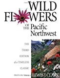 img - for Wild Flowers of the Pacific Northwest: The Third Edition of a Timeless Classic book / textbook / text book