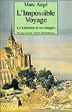 echange, troc Marc Auge - L'impossible voyage; le tourisme et ses images