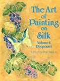 img - for The Art of Painting on Silk: Pot Pourri book / textbook / text book