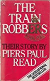 The Train Robbers (Coronet Books) (0340237791) by Piers Paul Read