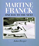 Martine Franck: One Day to the Next (0500542279) by Franck, Martine