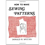 How to Make Sewing Patterns ~ Donald H. McCunn