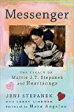 Messenger: The Legacy of Mattie J.T. Stepanek and Heartsongs   [MESSENGER] [Hardcover]