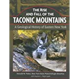 The Rise and Fall of the Taconic Mountains: A Geological History of Eastern New York
