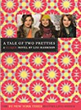 A Tale of Two Pretties (Turtleback School & Library Binding Edition) (Clique Novels)