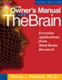 The Owners Manual for the Brain: Everyday Applications from Mind-Brain Research 3rd Edition
