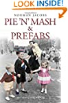 Pie 'n' Mash & Prefabs: My 1950s Chil...