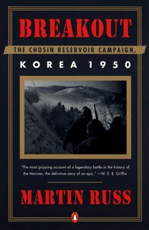 Breakout: The Chosin Reservoir Campaign, Korea 1950, Martin Russ