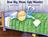 Dear Big, Mean, Ugly Monster