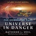 Universe in Danger: A Lost Fleet Novel | Raymond L. Weil