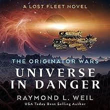 Universe in Danger: A Lost Fleet Novel | Livre audio Auteur(s) : Raymond L. Weil Narrateur(s) : Liam Owen