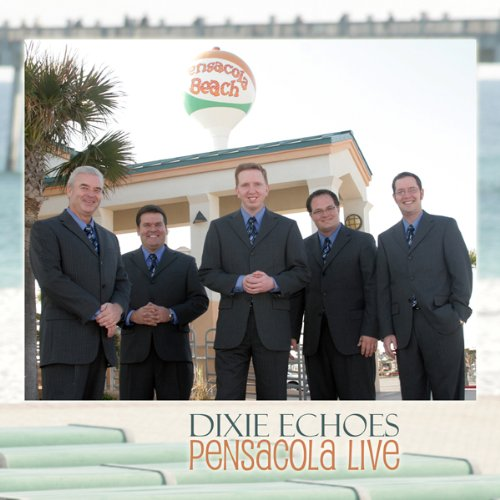Dixie Echoes - Pensacola Live - Zortam Music