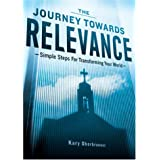 The Journey Towards Relevance: Simple Steps for Transforming Your World ~ Kary Oberbrunner