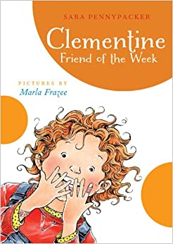Clementine, Friend of the Week (A Clementine Book): Sara Pennypacker