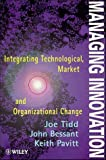 Managing innovation:integrating technological, market and organizational change