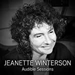 Jeanette Winterson: Audible Sessions: FREE Exclusive Interview | Jeanette Winterson,Robin Morgan