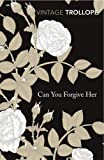 Can You Forgive Her? (Vintage Classics) (0099528649) by Trollope, Anthony