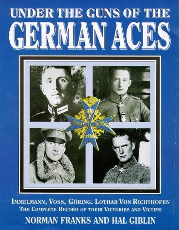 under the guns of the german aces immelmann voss goring. Black Bedroom Furniture Sets. Home Design Ideas
