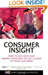 Consumer Insight: How to Use Data and...