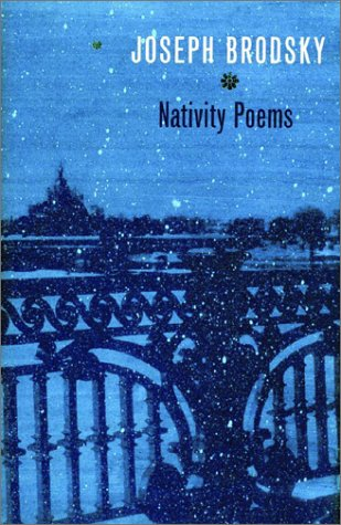 Nativity Poems: Bilingual Edition, Joseph Brodsky, Mikhail Lemkhin