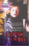 Exception to the Rule (Silhouette Bombshell, No. 11) (0373513259) by Durgin, Doranna