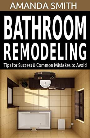 Amazoncom bathroom remodeling tips for success common for Bathroom remodeling books