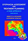 Dysphagia Assessment and Treatment Planning: A Team Approach, Third Edition