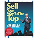 Sell Your Way to the Top Speech by Zig Ziglar