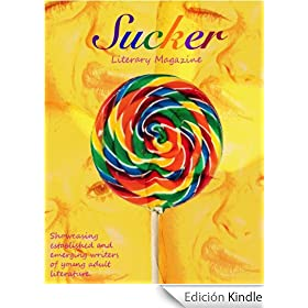 Sucker Literary Magazine (Sucker Literary Magazine Issue 1)