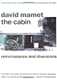 The Cabin: Reminiscence and Diversions (0679747206) by Mamet, David