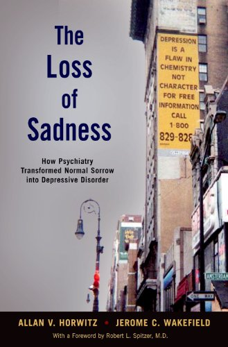 The Loss of Sadness: How Psychiatry Transformed Normal...