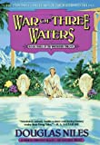 Watershed Trilogy 3: War of Three Waters (0441004423) by Niles, Douglas