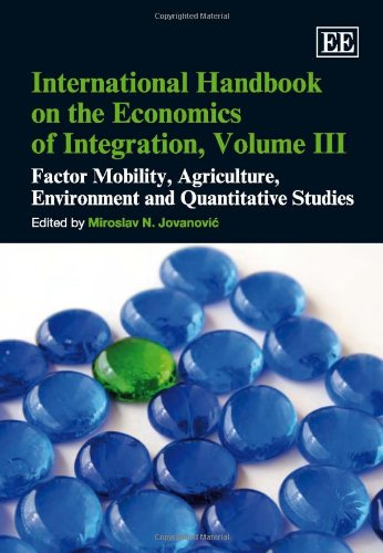 International Handbook on the Economics of Integration: Factor, Mobility, Agriculture, Environment and Quantitative Stud