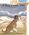 A Dog Came, Too: A True Story