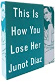 Junot Diaz This Is How You Lose Her: Deluxe Edition