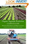 Organic Vegetable Production: A Compl...