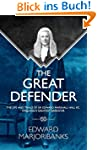 The Great Defender: The Life and Tria...