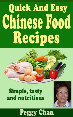 Quick And Easy Chinese Food Recipes by Peggy Chan