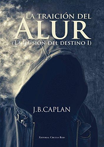La traición del Alur por J.B. Caplan
